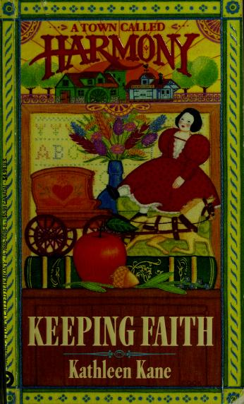 Keeping Faith (A Town Called Harmony) by Kathleen Kane