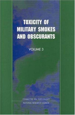 Toxicity of military smokes and obscurants by National Research Council (U.S.). Subcommittee on Military Smokes and Obscurants.