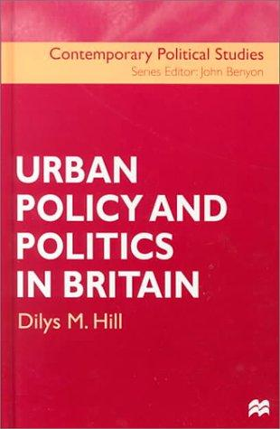 Download Urban Policy and Politics in Britain (Contemporary Political Studies)
