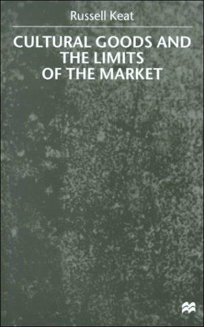 Download Cultural Goods and the Limits of the Market