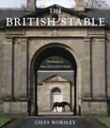 The British Stable (Studies in British Art), Worsley, Giles; William Curtis Rolf (Photographer)