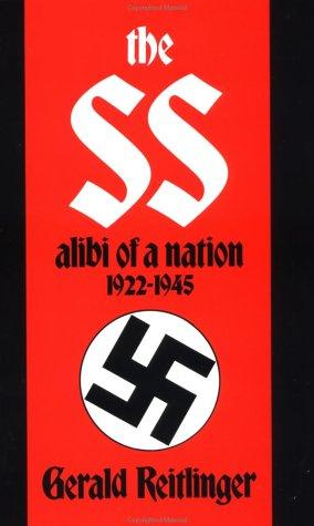 The SS, alibi of a nation, 1922-1945