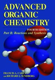 Advanced Organic Chemistry, Fourth Edition - Part B: Reaction and Synthesis (...