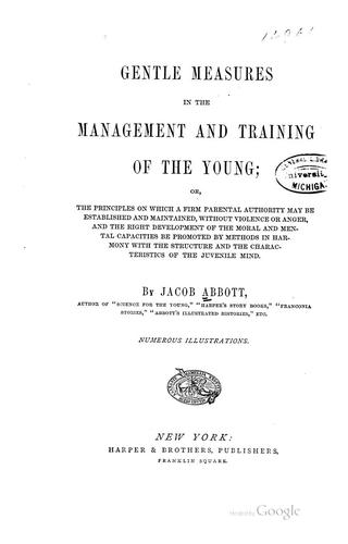 Gentle measures in the management and training of the young…