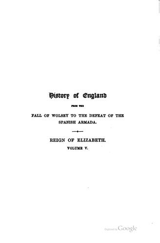 History of England from the fall of Wolsey to the death of Elizabeth.