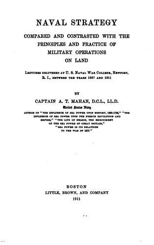 Download Naval strategy compared and contrasted with the principles and practice of military operations on land