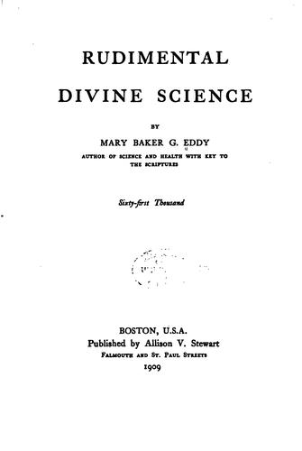 Rudimental divine science.