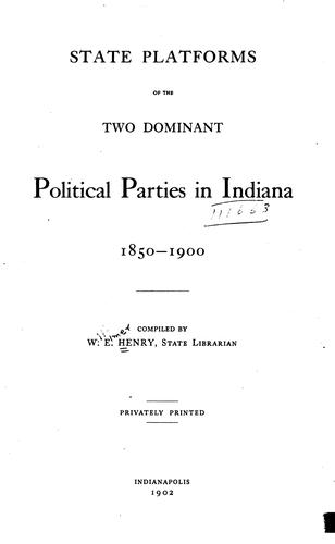 Download State platforms of the two dominant political parties in Indiana, 1850-1900