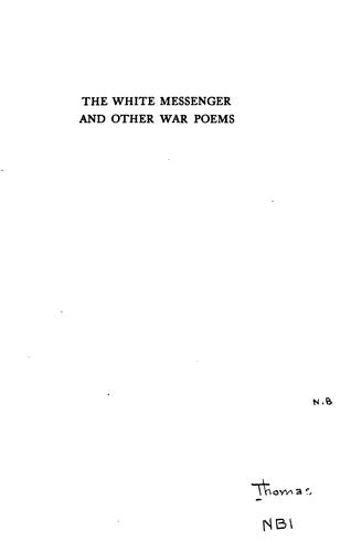The white messenger, and other war poems.