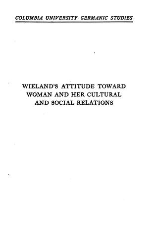Wieland's attitude toward woman and her cultural and social relations.