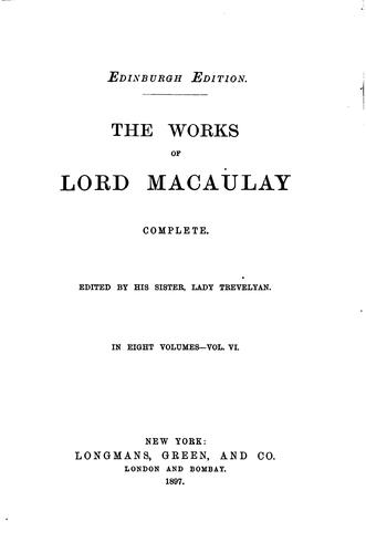 The Works of Lord Macauly Vol. VI of VIII
