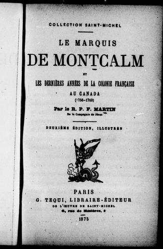 Download Le marquis de Montcalm et les dernières années de la colonie française au Canada (1756-1760)