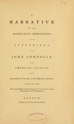 A narrative of the transactions, imprisonment, and sufferings of John Connolly