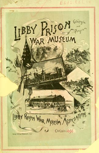 Libby prison war museum catalogue and program …