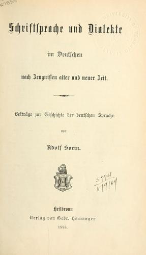 Schriftsprache und Dialekte im Deutschen nach Zeugnissen alter und neuer Zeit