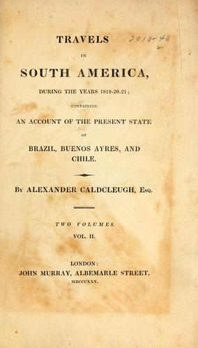 Travels in South America, during the years, 1819-20-21