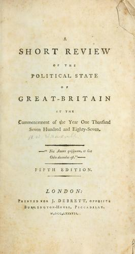 Download A short review of the political state of Great-Britain, at the commencement of the year one thousand seven hundred and eighty-seven.