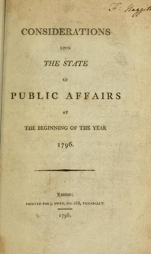 Download Considerations upon the state of public affairs at the beginning of the year 1796.