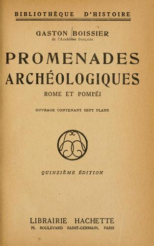 Promenades archéologiques, Rome et Pompéi.