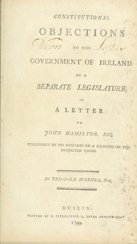 Constitutional objections to the government of Ireland by a separate legislature