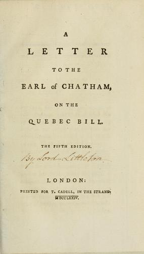 Download A letter to the Earl of Chatham, on the Quebec bill.
