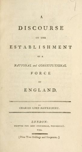Download A discourse on the establishment of  a national and constitutional force in England