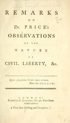 Remarks on Dr. Price's Observations on the nature of civil liberty, &c.