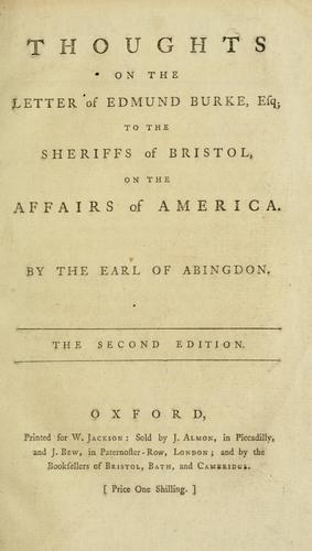 Thoughts on the Letter of Edmund Burke, esq., to the sheriffs of Bristol, on the affairs of America