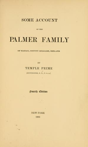 Download Some account of the Palmer family of Rahan, county Kildare, Ireland