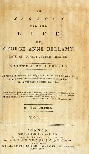 Download An apology for the life of George Anne Bellamy, late of Covent-Garden theatre.