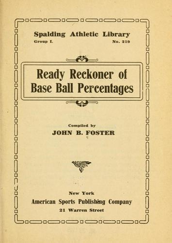 Ready reckoner of base ball percentages