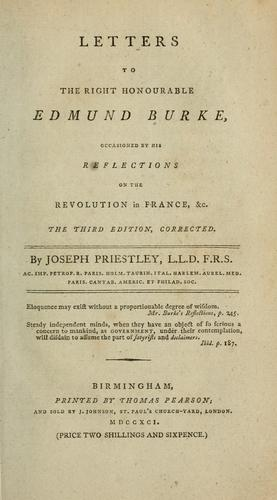 Download Letters to the Right Honourable Edmund Burke, occasioned by his Reflections on the Revolution in France, &c.