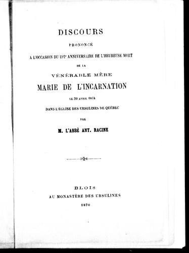 Download Discours prononcé à l'occasion du 192e anniversaire de l'heureuse mort de la Vénérable Mère Marie de l'Incarnation
