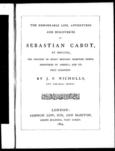 Download The remarkable life, adventures and discoveries of Sebastian Cabot, of Bristol