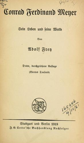 Conrad Ferdinand Meyer, sein Leben und seine Werke.