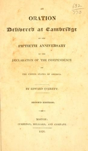 Download An oration delivered at Cambridge on the fiftieth anniversary of the Declaration of the independence of the United States of America.