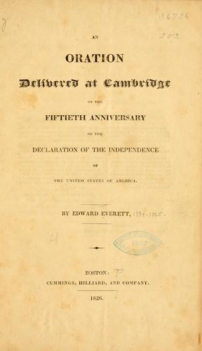 Download An oration, delivered at Cambridge on the fiftieth anniversary of the Declaration of the independence of the United States of America.