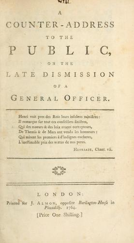 A counter-address to the public, on the late dismission of a general officer.