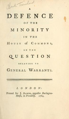 Download A defence of the minority in the House of Commons, on the question relating to general warrants.