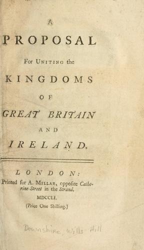 A proposal for uniting the kingdoms of Great Britain and Ireland.