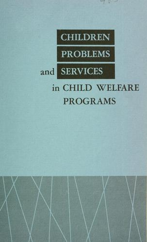 Children problems and services in child welfare programs.