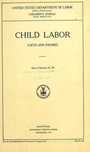 Child labor; facts and figures.