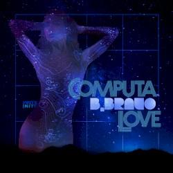 B BRAVO - COMPUTA LOVE