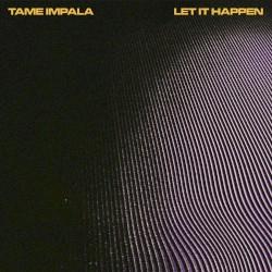 Let It Happen by Tame Impala