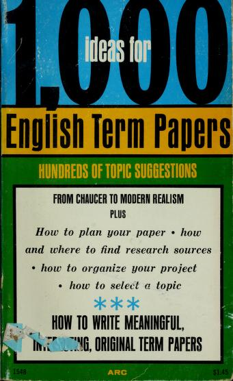 Cover of: 1000 ideas for English term papers | Robert Allen Farmer