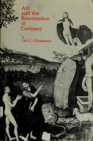 Art and the Reformation in Germany by Christensen, Carl C.