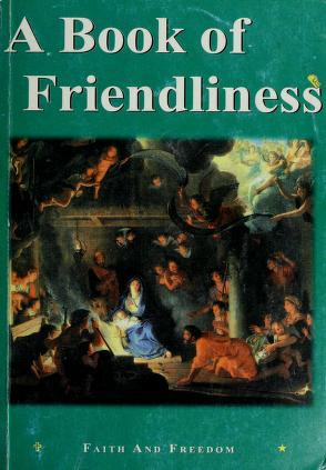 Cover of: A book of friendliness | Mary Charlotte Sister, R.S.M.