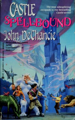 Cover of: Castle spellbound | John DeChancie