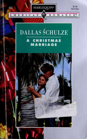 Christmas Marriage by Dallas Schulze