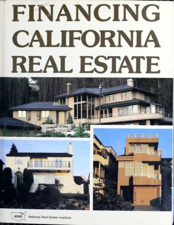 Cover of: Financing California real estate | National Real Estate Institute